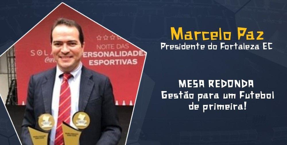 Footalk Arena Nordeste: Presidente Marcelo Paz participará de Congresso do Futebol Nordestino