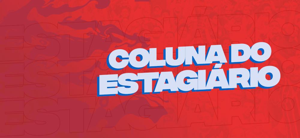 Coluna do Estagiário 04/10